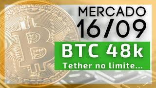 Bitcoin 48.000 USD! E a Tether nos holofotes do risco, novamente!