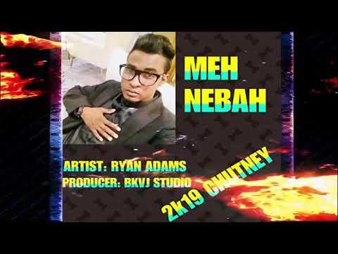 Ryan Adams - Meh Neighbor (2019 Guyana Chutney)