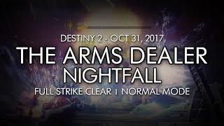 Destiny 2 - Nightfall: The Arms Dealer - Full Strike Clear Gameplay (Week 9)