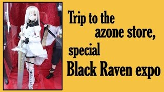 Trip to the azone store, special Black Raven expo