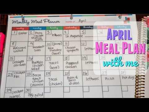 meal plan with me 2018 april monthly meal plan how to meal plan for the month