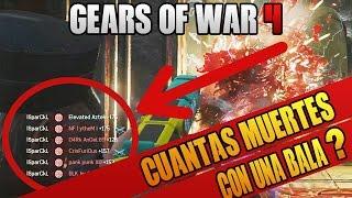CUANTAS MUERTES SE PUEDE CON UNA BALA?? GEARS OF WAR 4