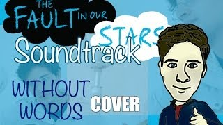 "TFIOS Soundtrack - ""Without Words"" by Ray LaMontagne (Cover)"