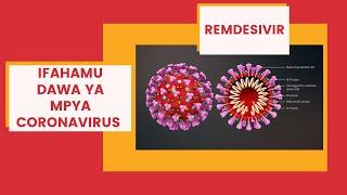 Ifahamu Dawa Mpya ya Coronavirus Inayoitwa Remdesivir
