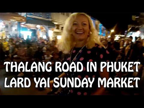Thalang Road in Phuket Town & Lard Yai Sunday Market