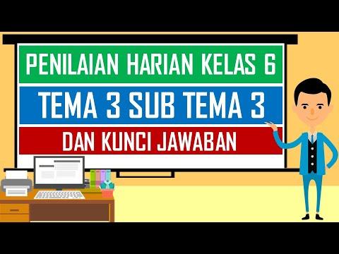 Soal Penilaian Harian Kelas 6 Tema 3 Sub Tema 3 Dan Kunci Jawaban Youtube
