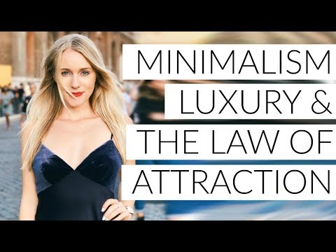 MINIMALISM, LUXURY & THE LAW OF ATTRACTION!