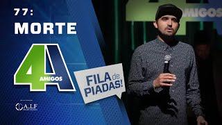 FILA DE PIADAS - MORTE - #77