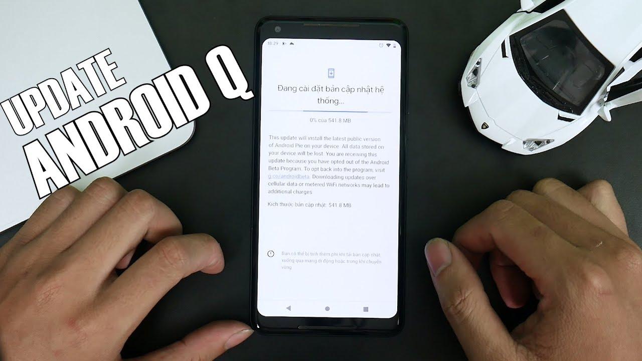 Hướng dẫn update Android Q (Android 10) siêu dễ!