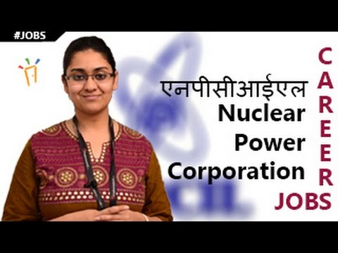NPCIL - Nuclear Power Corporation of India Recruitment Notification,Openings,Exam dates,results