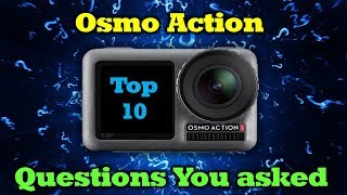 Osmo Action - Top 10 Questions Answered & Explained