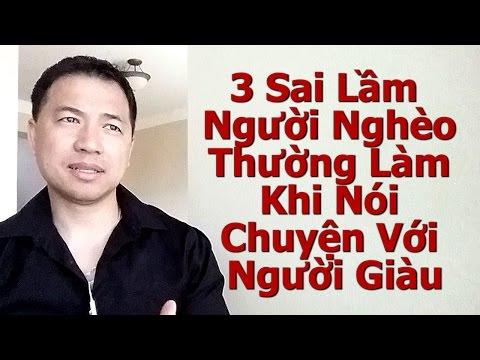 3 Sai Lầm Rất Lớn Người Nghèo Thường Làm Khi Nói Chuyện Với Người Giàu - By Tai Duong