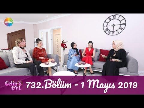 Gelin Evi 732. Bölüm | 1 Mayıs 2019