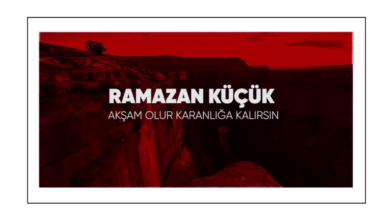 Ramazan Küçük -  Akşam Olur Karanlığa Kalırsın #rktarz #rkakustik