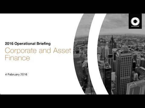 2016 Macquarie Group Operational Briefing: Corporate and Asset Finance