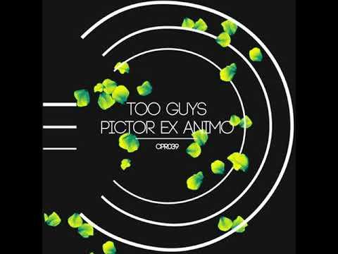 Too Guys - Pictor Ex Animo
