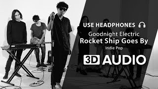 Download Goodnight Electric - Rocket Ship Goes By (Acoustic) (3D Audio) 🎧