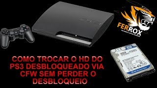Trocar HD de PS3 Desbloqueado CFW sem perder o Desbloqueio