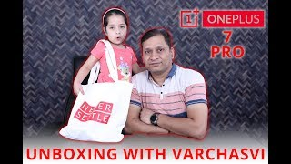 OnePlus 7 Pro Unboxing by 4Yr Old Varchasvi  Ft Sharmaji Technical