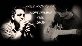 AKELE HAIN TO KYA GHAM HAI | QAYAMAT SE QAYAMAT TAK | Cover - Rishit Chauhan feat. Shaad