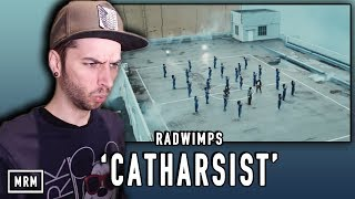 "RADWIMPS ""Catharsist"" REACTION"