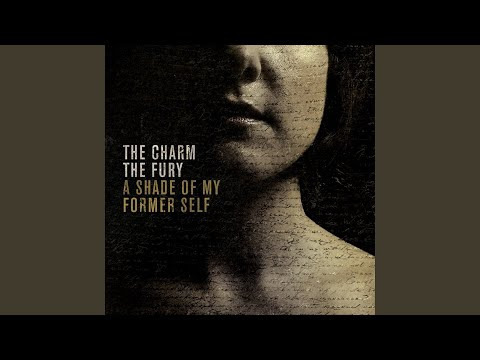 the charm the fury a shade of my former self