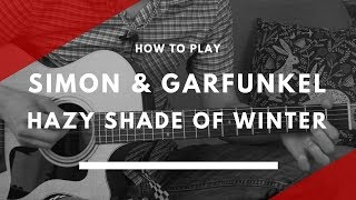 How to play A Hazy Shade of Winter by Simon & Garfunkel - Guitar Lesson Tutorial with Tabs