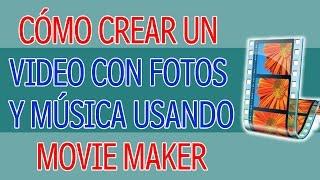 Como Crear un Video con Fotos y Musica Usando Movie Maker