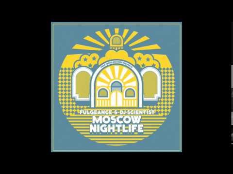 Fulgeance & DJ Scientist - Moscow Nightlife