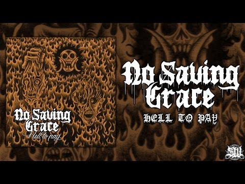 NO SAVING GRACE - HELL TO PAY [OFFICIAL EP STREAM] (2016) SW EXCLUSIVE