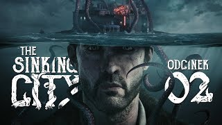 The Sinking City (PL) #2 - Horror z trudnymi wyborami (Gameplay PL / Zagrajmy w)