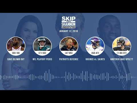 UNDISPUTED Audio Podcast (1.12.18) with Skip Bayless, Shannon Sharpe, Joy Taylor | UNDISPUTED