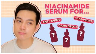 How to CHOOSE the RIGHT NIACINAMIDE SERUM for YOU! (Filipino) | Jan Angelo