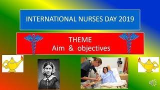 INTERNATIONAL NURSES DAY 2019 THEME, AIM AND OBJECTIVES