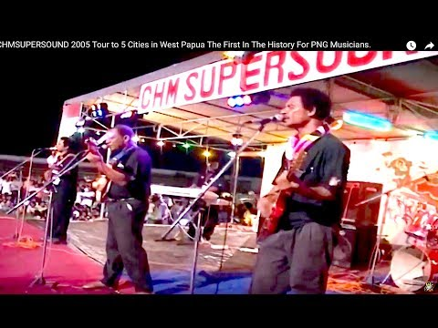 CHMSUPERSOUND 2005 Tour to 5 Cities in West Papua The First In The History For PNG Musicians.