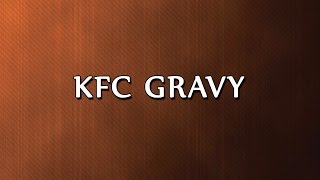 KFC Gravy  RECIPES  EASY TO LEARN