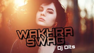 Wakhra Swag(Remix)-DJ DITS   Navv Inder feat. Badshah   Best and Latest Bollywood song Remix