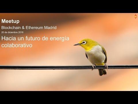 Hacia un futuro de energía colaborativo. Meetup Ethereum Madrid.