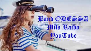 Band ODESSA SUPER  REMIX 🍒  by YouTube & Mila Raido