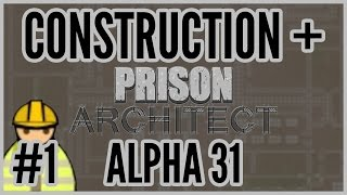 Death Row = Construction + Prison Architect [alpha 31] #1