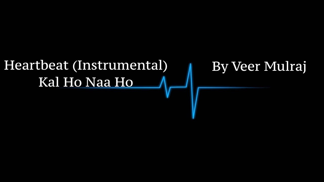 Heartbeat instrumental kal ho naa ho by veer youtube heartbeat instrumental kal ho naa ho by veer hexwebz Images