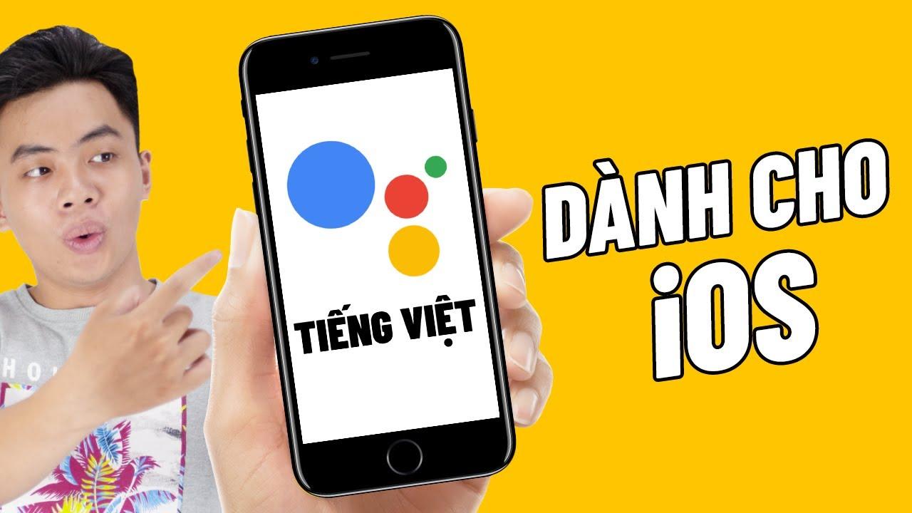 Hướng dẫn cài Google Assistant Tiếng Việt trên iOS (iPhone/iPad)