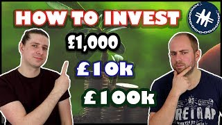 How To Invest £1,000; £10,000; £100,000
