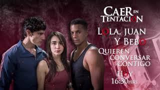 ¡Platica en vivo con Lola, Juan y Bebo! |Caer en tentación | Televisa