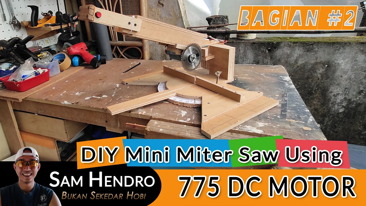 DIY Mini Miter Saw With 775 DC MOTOR Part #2