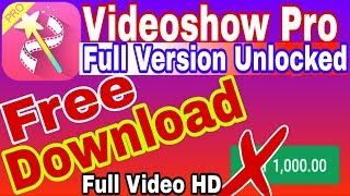VideoShow Pro Free Download HD Video_No WaterMark_Full Version Unlocked Shohag Technical Pro.