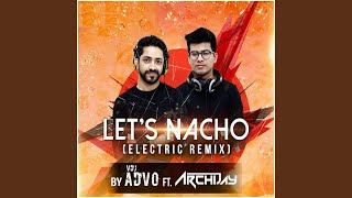 Let's Nacho (feat. Archijay) (Electric Remix)