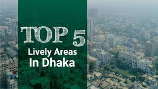 Top 5 Lively Areas in Dhaka