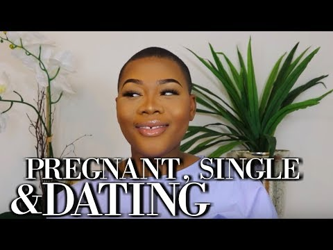 PREGNANT, SINGLE & DATING .......