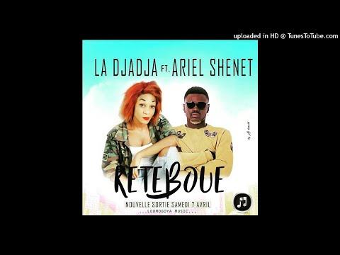 La DjaDja Ft Ariel Sheney - Keteboué